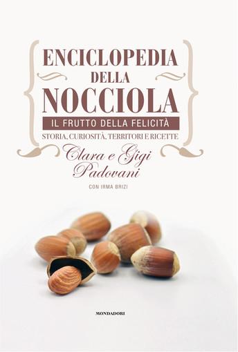 Dal 26 novembre in libreria l'Enciclopedia della Nocciola, il nuovo libro di Clara e Gigi Padovani con Irma Brizi