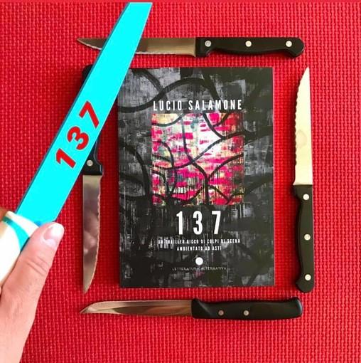 """In un mondo di libri: """"137"""" dell'astigiano Lucio Salamone"""