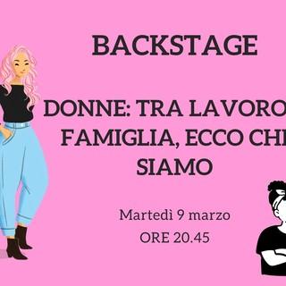 """Martedì 9 marzo torna """"Backstage"""". Al centro del nostro approfondimento il mondo delle donne"""
