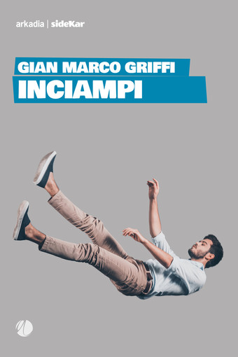 """Venerdì ad Asti la presentazione del libro """"Inciampi"""", di Gian Marco Griffi"""