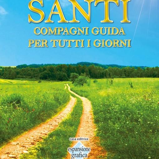 """Il saggio """"Santi compagni guida per tutti i giorni"""", racconta storie e leggende di 365 Santi, uno per ogni giorno dell'anno"""