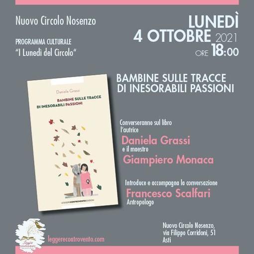 """Lunedì al Circolo Nosenzo la presentazione del libro """"Bambine sulle tracce di inesorabili passioni"""", di Daniela Grassi"""