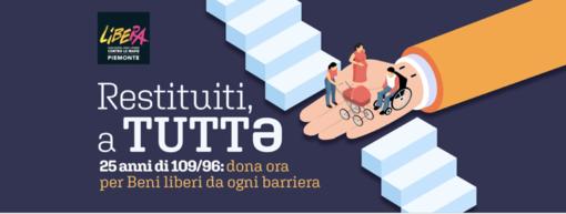 """""""Restituiti, a tuttə!"""". Anche per l'Astigiano una raccolta fondi Libera per rendere accessibili tre beni confiscati alle mafie"""