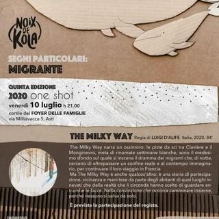 """Venerdì 10 luglio alle 21 nel cortile del Foyer delle famiglie, per """"Segni particolari; migrante"""", The Milky Way"""